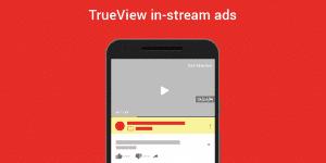 YouTube True View in stream ads